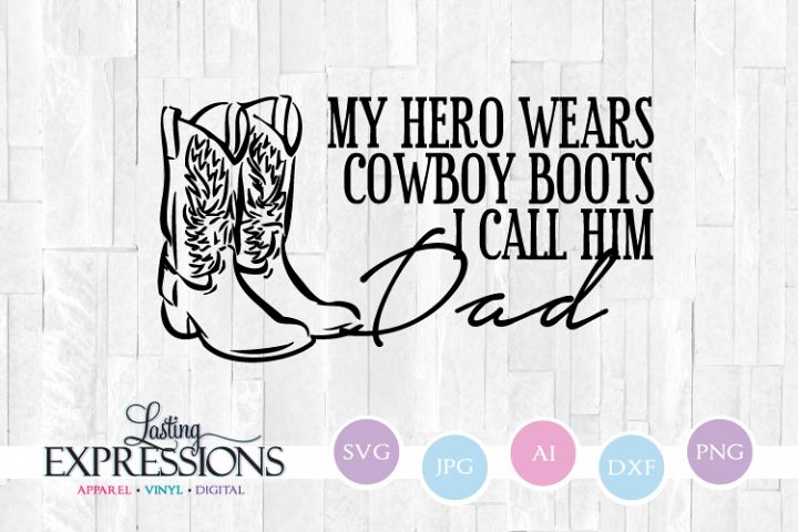 My Hero Wears Cowboy Boots // Dad Hero Quote SVG Clipart