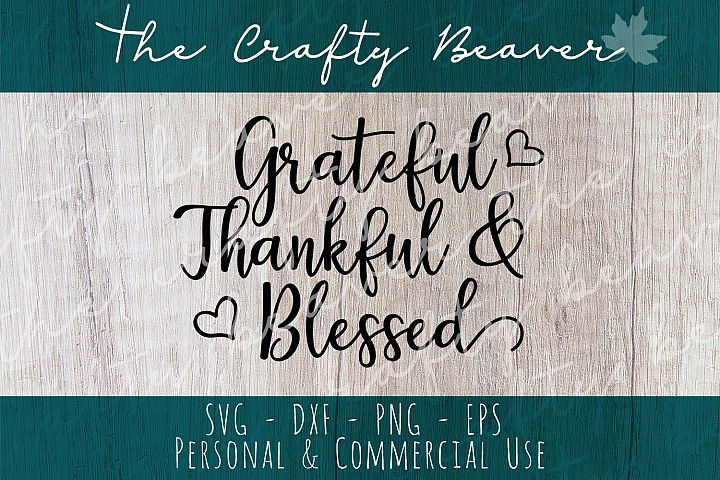 Grateful, thankful & Blessed Cut File