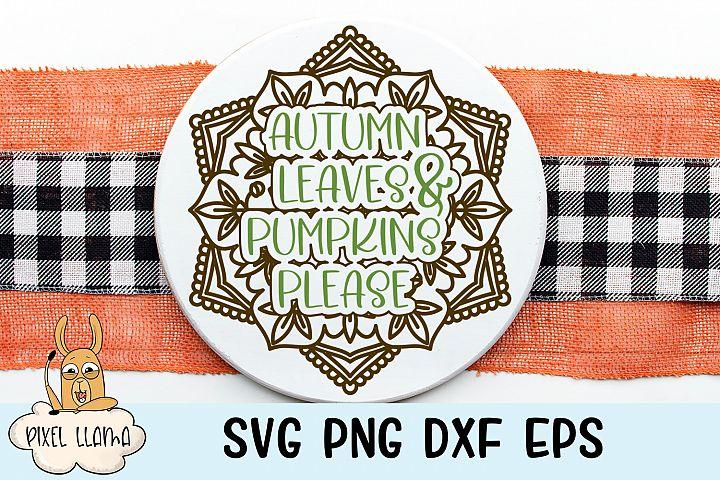 Autumn Leaves & Pumpkins Please Fall Mandala SVG