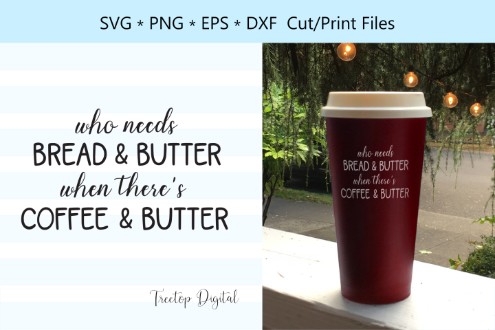 Bread & Butter, Coffee & Butter, A Bullet Coffee KETO SVG