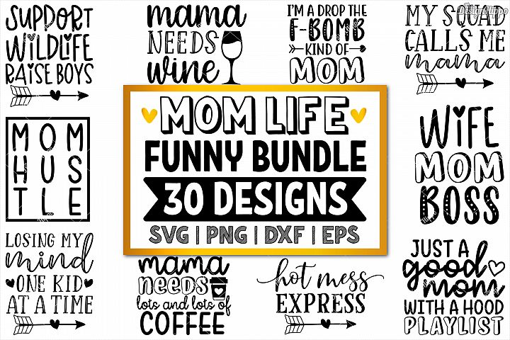 Funny Mom SVG Bundle of 30 Designs, DXF PNG Cricut Cut Files