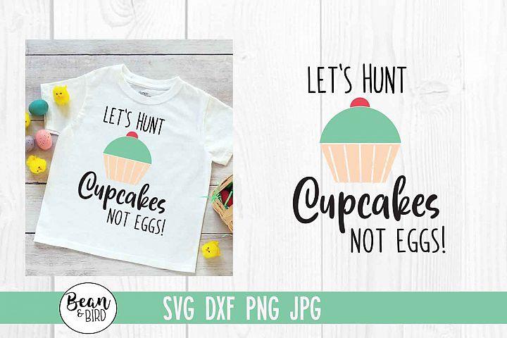 Lets Hunt Cupcakes Easter SVG