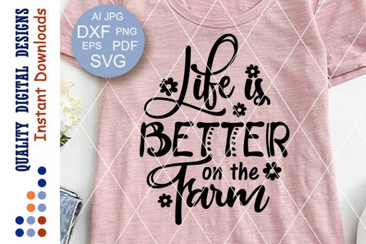 Life Is Better On The Farm SVG files sayings