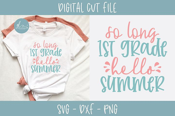 So Long 1st Grade Hello Summer - SVG