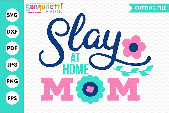 Slay at home mom SVG, mother cutting file