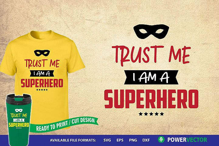 Trust me i am a Superhero SVG Design