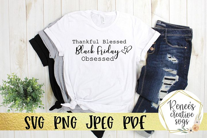 Thankful Blessed Black Friday Obsessed|Black Friday SVG