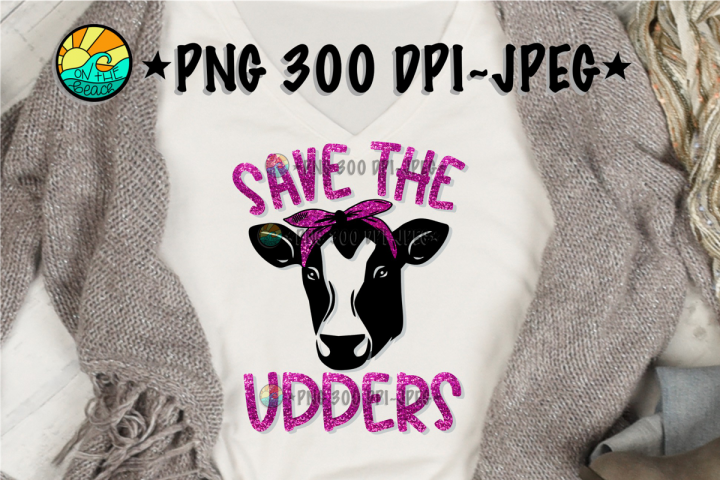 Save The UDDERS - Heifer - SVG PNG EPS DXF