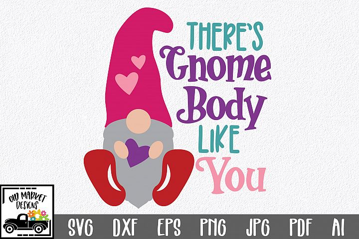 Theres Gnome Body Like You SVG Cut File - Valentine SVG