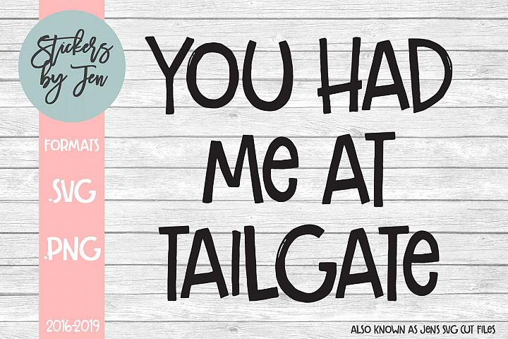 You Had Me At Tailgate