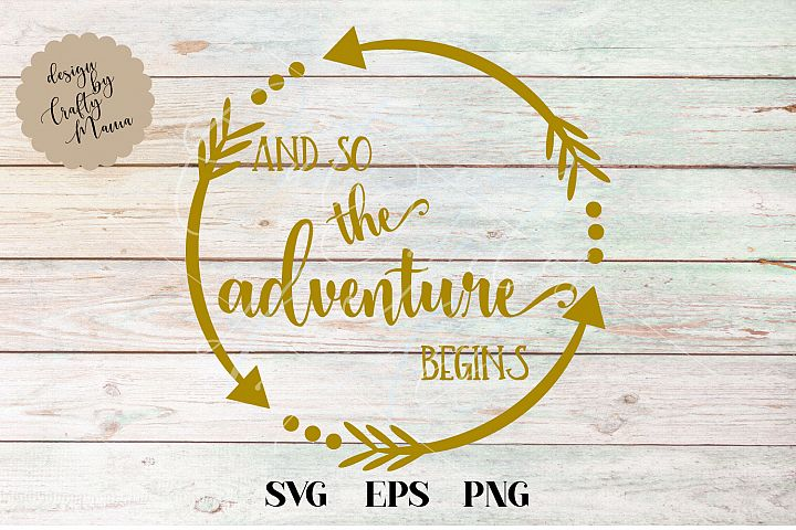 And So The Adventure Begins SVG Sublimation