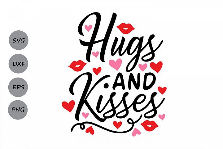 hugs and kisses svg, valentines day svg, love svg.