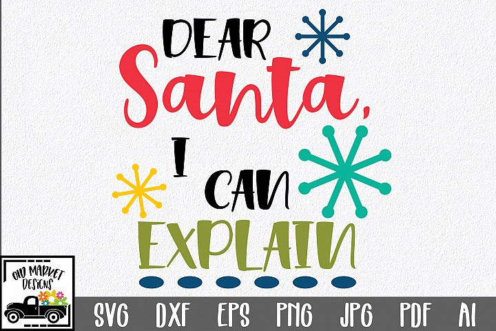 Christmas SVG Cut File - Dear Santa, I Can Explain DXF EPS