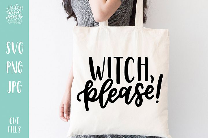 Witch Please, Hand Lettered Halloween SVG Cut File