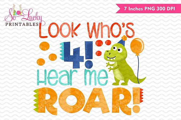 Look whos 4, hear me roar birthday sublimation design