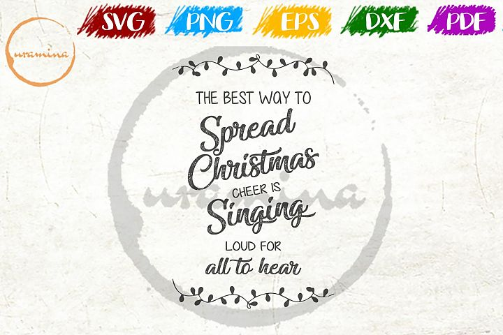 The Best Way To Spread Christmas SVG PDF PNG