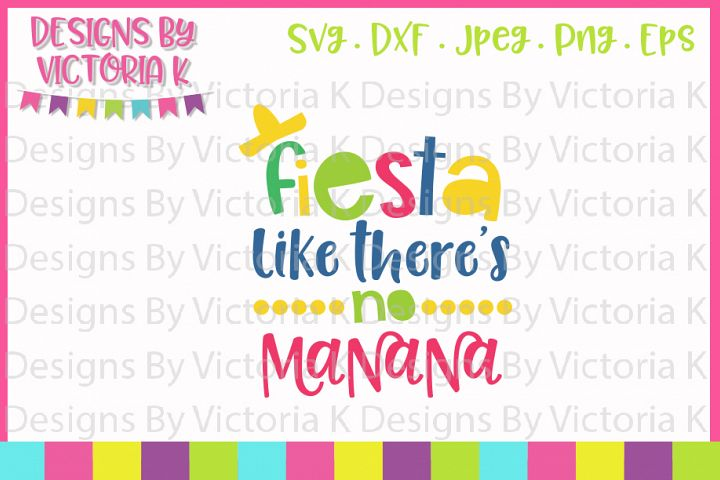 Fiesta like theres no Manana, Cinco de Mayo, SVG, DXF, PNG
