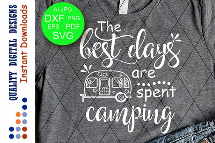 The best days are spent camping svg trailer camper
