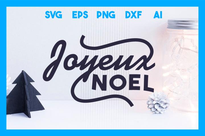 Joyeux Noel, Christmas SVG Cut File, Happy Holidays