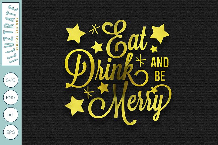 Eat Drink and Be Merry SVG Cut File | Christmas Lyrics