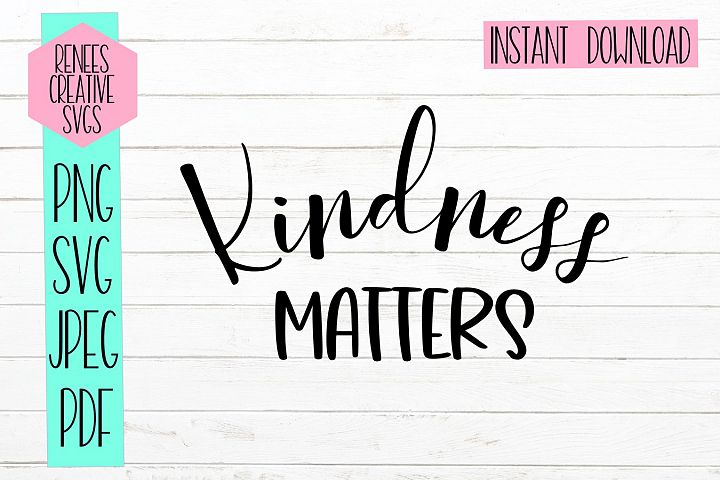 Kindness Matters|Motivational Quote SVG | SVG Cut file