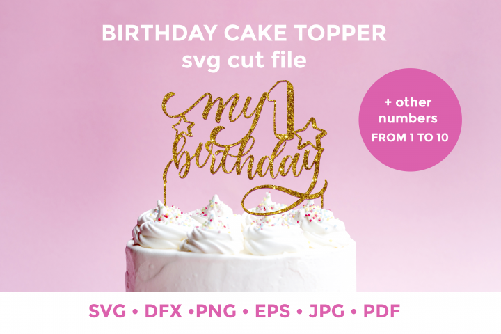 Birthday Cake Topper | 1 to 10 | Party SVG cut file