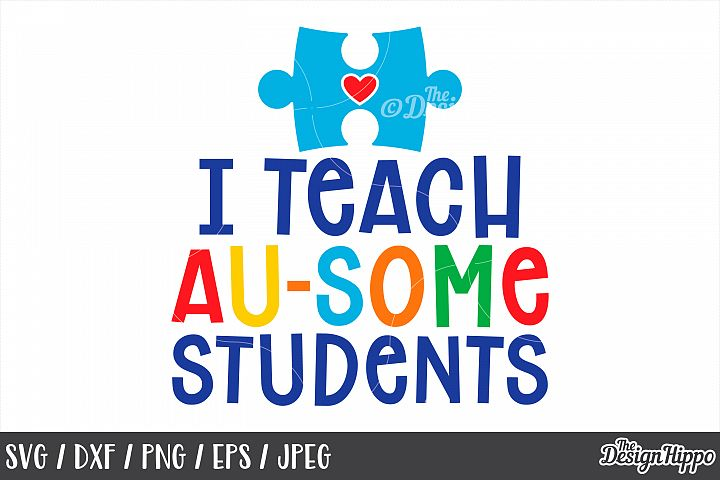 Autism Awareness, Quote, I Teach Au-Some Students, SVG DXF