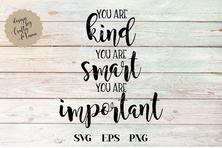 You Are Kind, You AreSmart, You Are Important SVG