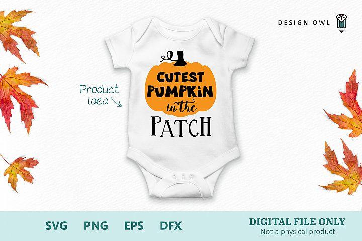 Cutest pumpkin in the patch - Fall / Autumn SVG file