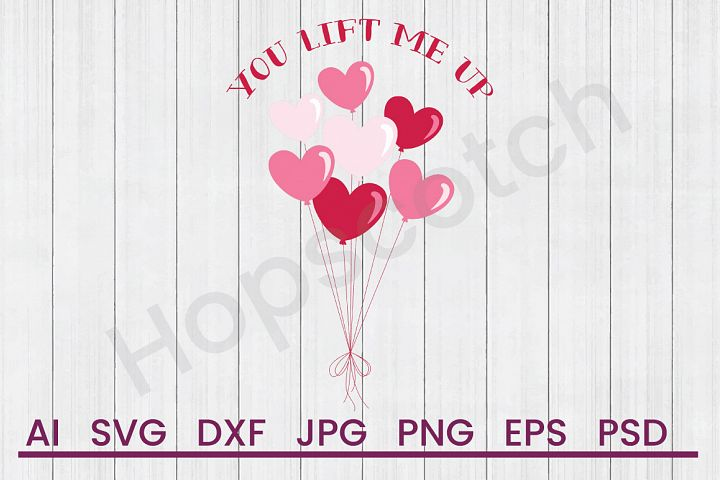 Heart Balloons SVG, Lift Up SVG, DXF File, Cuttatable File