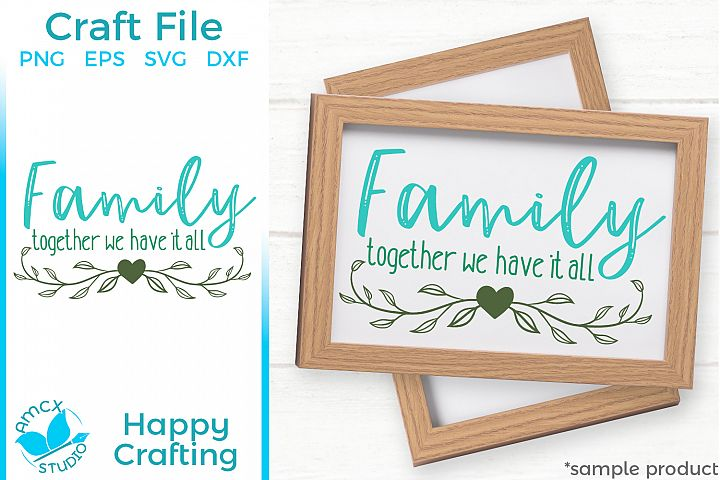 Family - together we have it all SVG Craft File