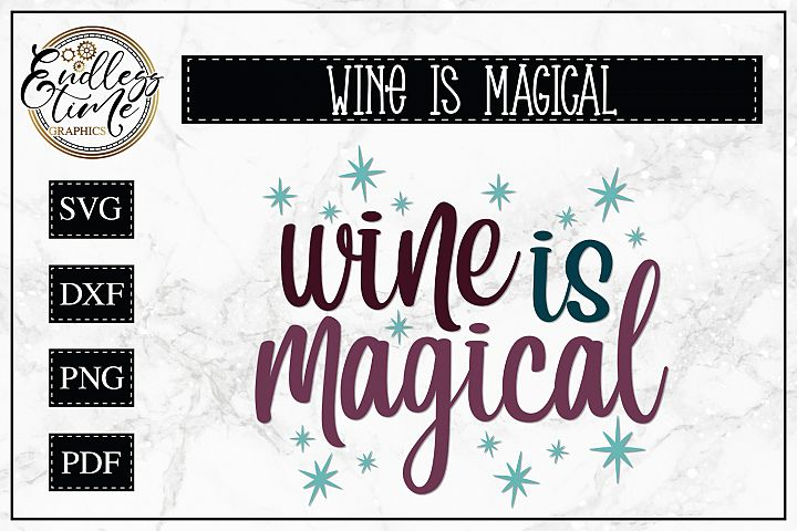 Wine is Magical SVG - A Wine Quote SVG