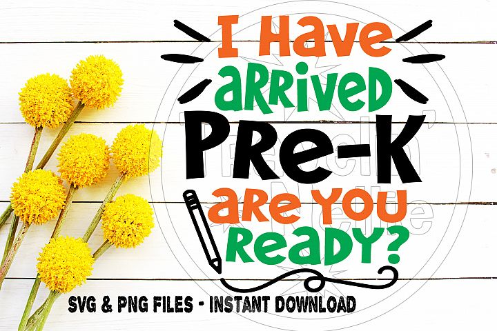 Back To School Svg Pre-K Pre K I Have Arrived School Funny