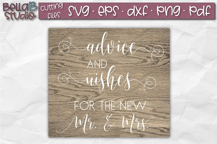 Wedding Sign SVG, Advice And Wishes For The New Mr And Mrs