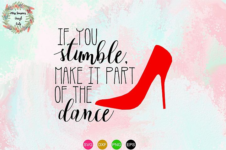 If you stumble make it a part of your Dance SVG , Dxf, Eps,