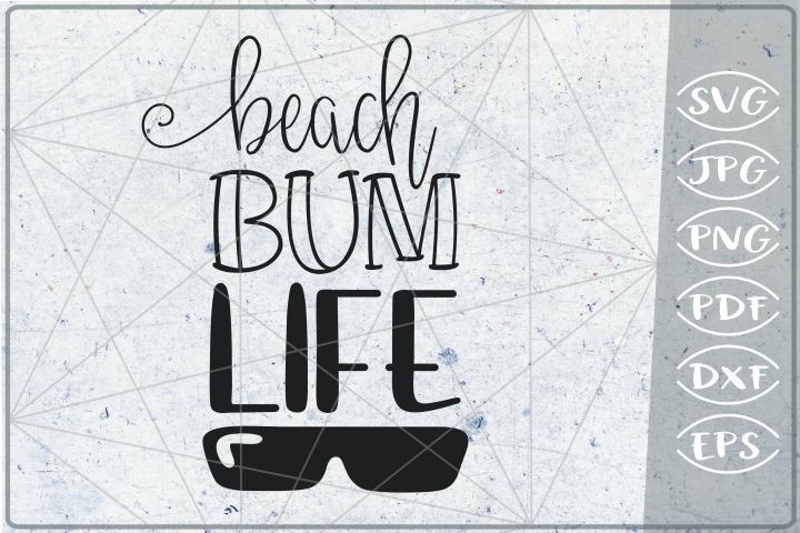 Beach Bum Life SVG Cutting File - Summer SVG Cutting File