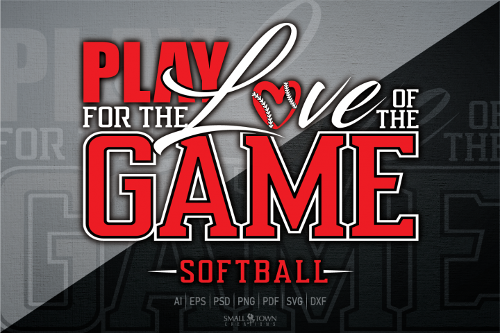 Softball, Play for the love of the game, PRINT, CUT, DES