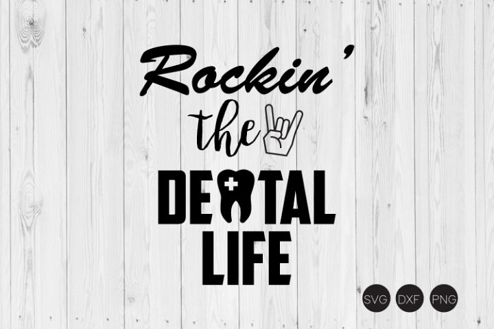 Rockin The Dental Life SVG, DXF, PNG Cut Files