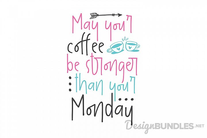 May your coffee