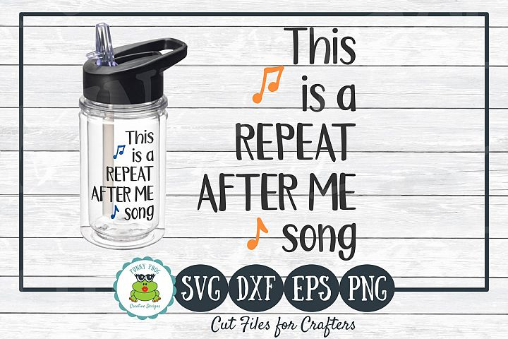 This is a Repeat After Me Song, SVG Cut File for Crafters