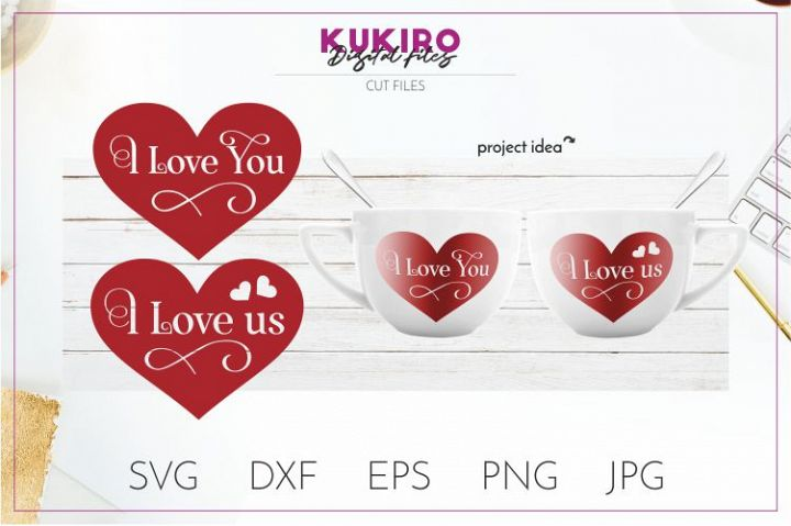 I love you I love us Heart SVG - Wedding - Valentines day