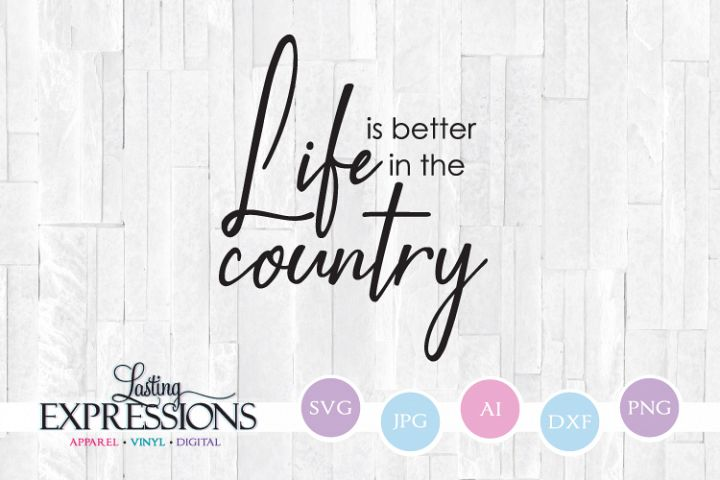 Life is better in the country // SVG Quote Design