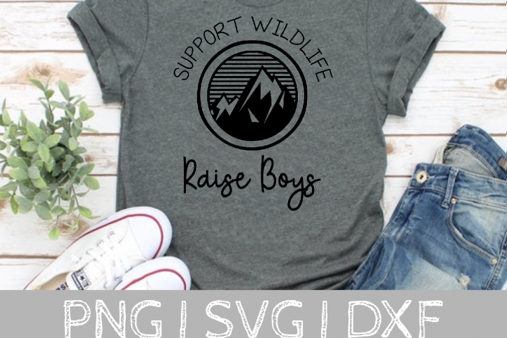 Support Wildlife Raise Boys Mom SVG Cut File