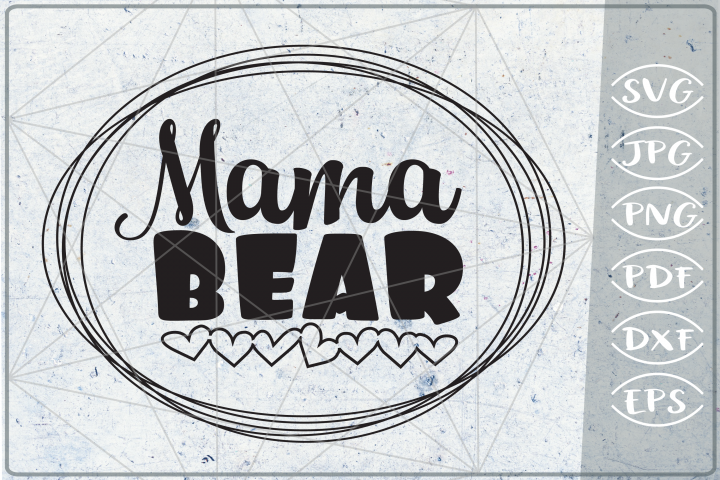 Mama Bear - Mothers SVG Cut file - Mom quotes