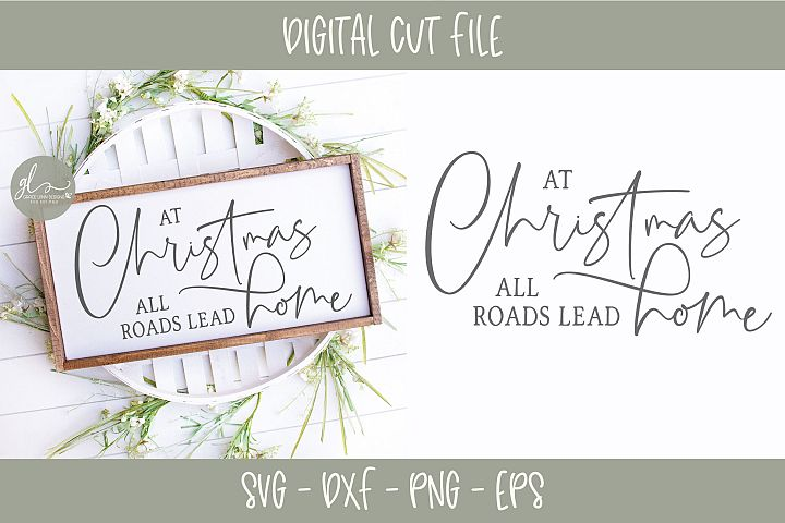 At Christmas All Roads Lead Home - SVG