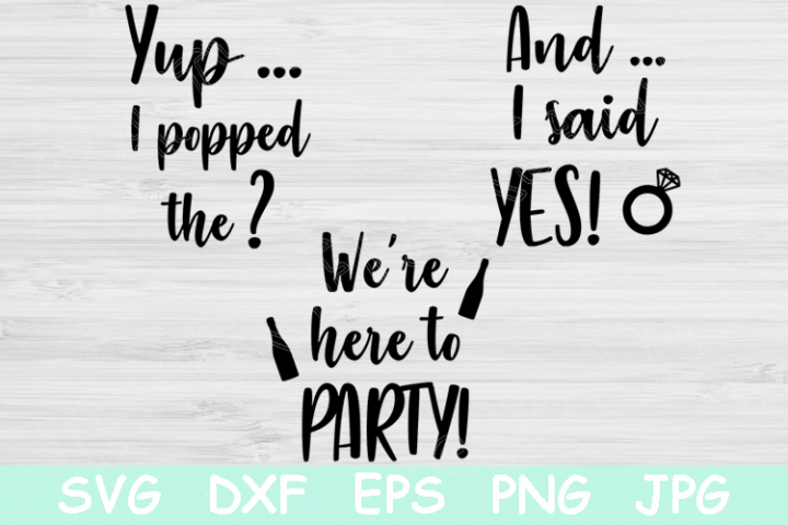 Bachelorette Party Svg, He Popped the Question Svg Files.