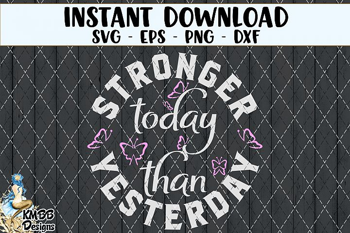 Stronger Today than Yesterday