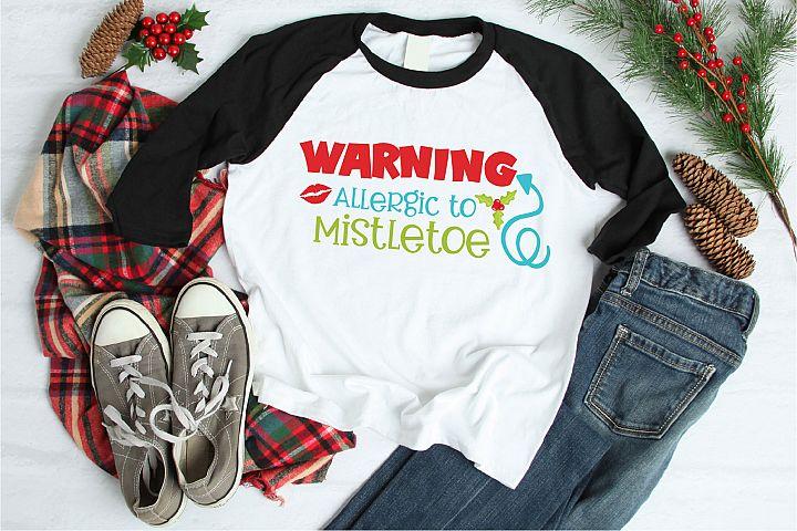 Christmas SVG, Warning Allergic To Mistletoe Sublimation