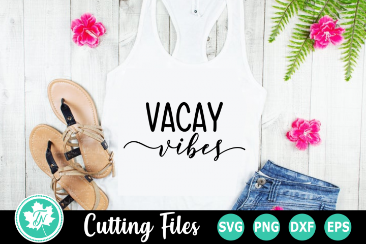 Vacay Vibes - A Beach SVG Cut File
