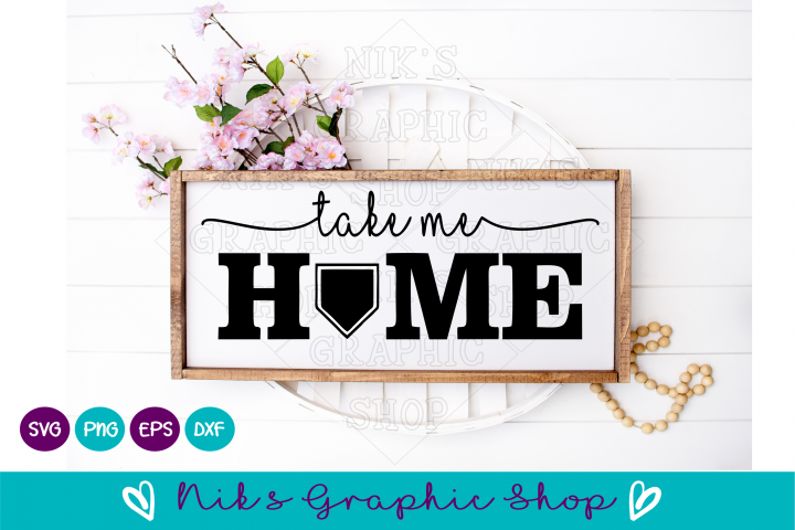 Baseball Svg, Home Sign Svg, Take me Home Svg